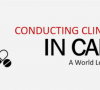 Canada as a world leading destination for Clinical Trials