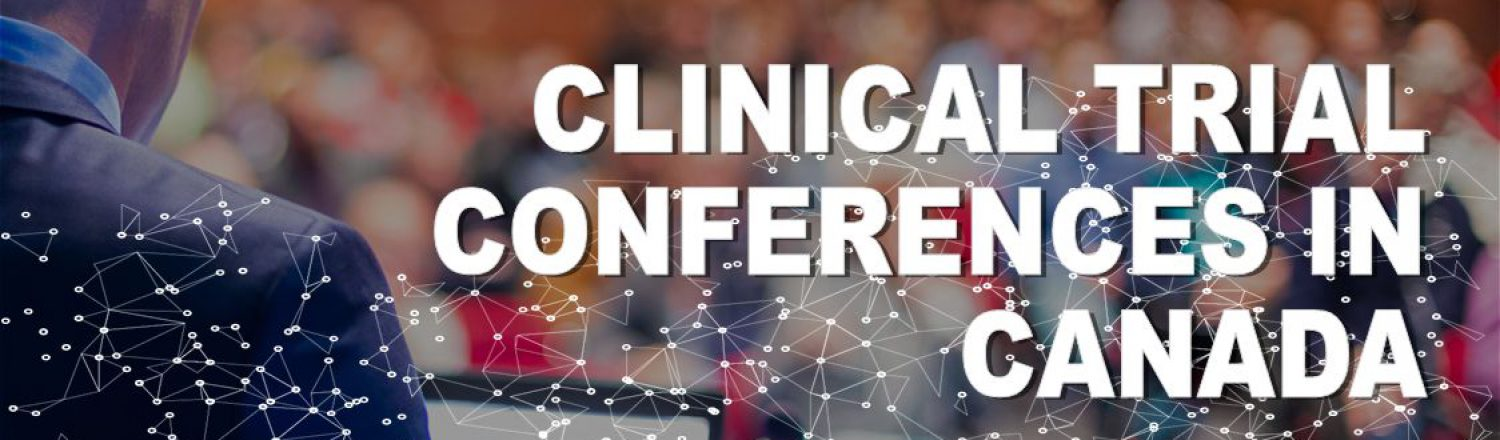 List of Clinical Trial Conferences and Events in Canada