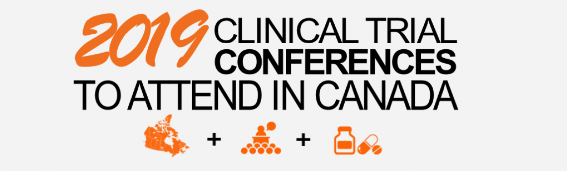 Top 2019 Clinical Trial and Pharma Conferences to attend in Canada