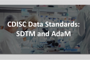 CDISC Data Standards SDTM and AdaM