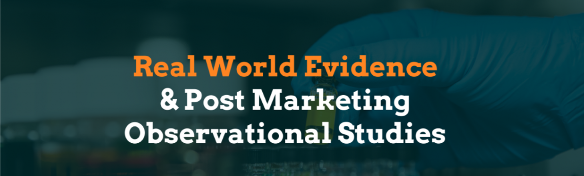 Real World Evidence & Post Marketing Observational Studies